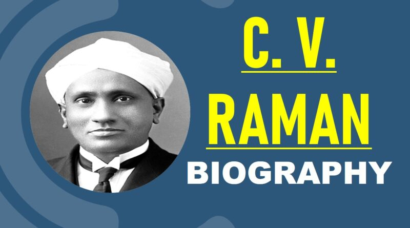 Dr. Chandrasekhara Venkata Raman (C.V Raman) Biography