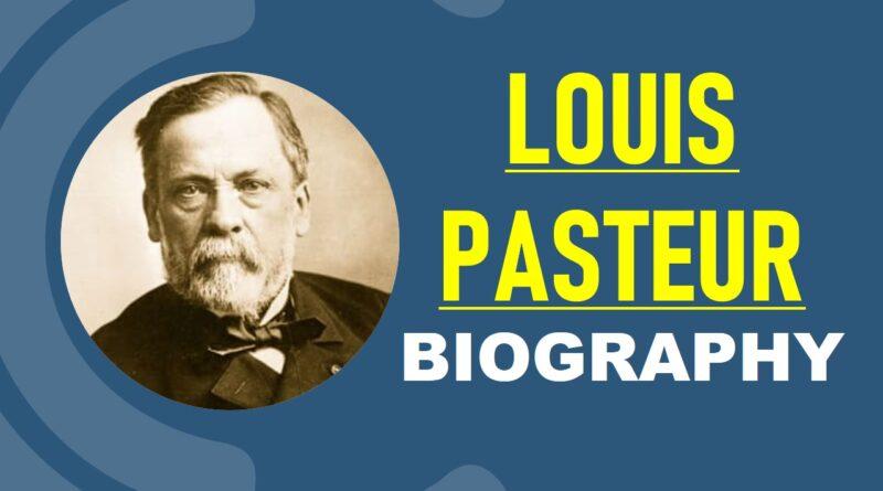 Louis Pasteur – Biography, Inventions, Achievements, & Facts