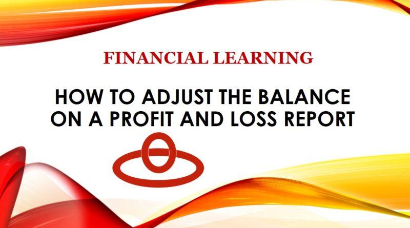 वित्तीय स्तर: लाभ और हानि रिपोर्ट पर शेष राशि का समायोजन कैसे करें