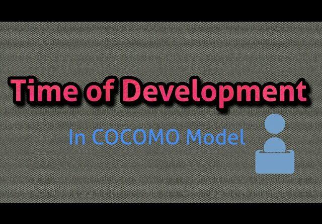 Development Time Calculation in cocomo model: basic cocomo model cocomo model example