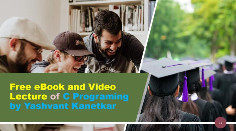 Free eBook Video Lecture of C Programing by Yashvant Kanetkar