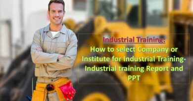 Industrial Training: How to select Company or Institute for Industrial Training-Industrial training Report and PPT