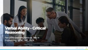 Verbal Ability-Critical Reasoning For GATE Graduate Aptitude Test in Engineering,UPSC, SSC, Bank